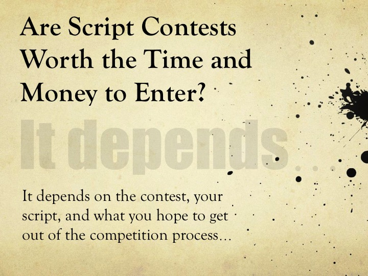 Are screenplay competitions worth the time and money to enter?